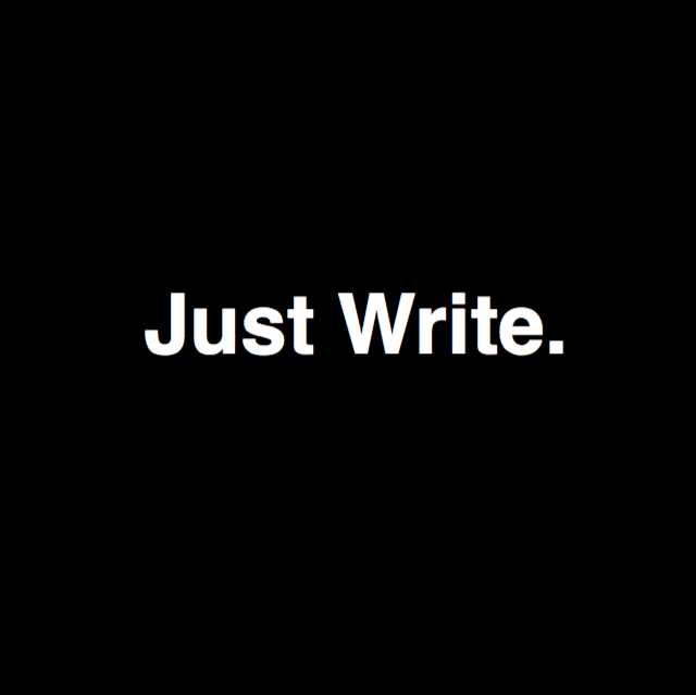 Just write written in white on black background